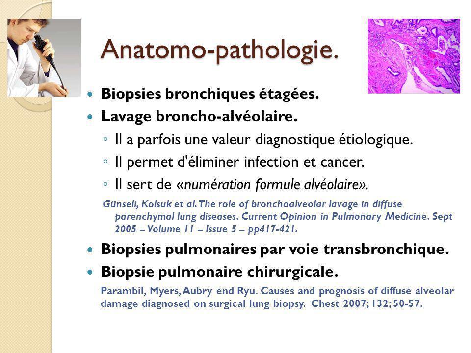 Anatomo-pathologie. Biopsies bronchiques étagées.
