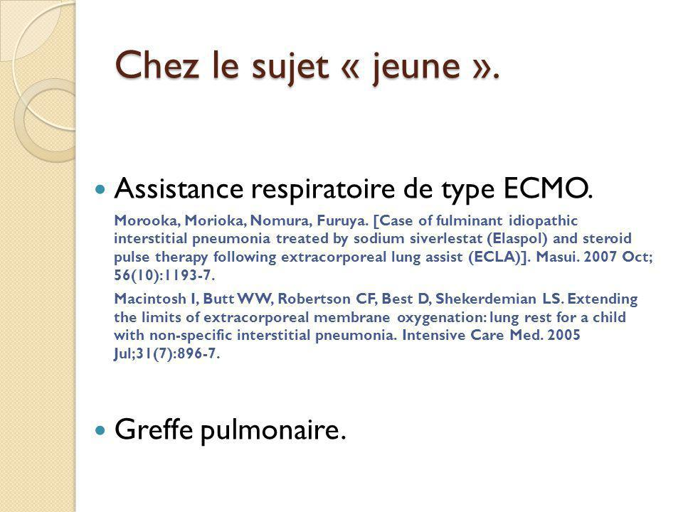 Chez le sujet « jeune ». Assistance respiratoire de type ECMO.