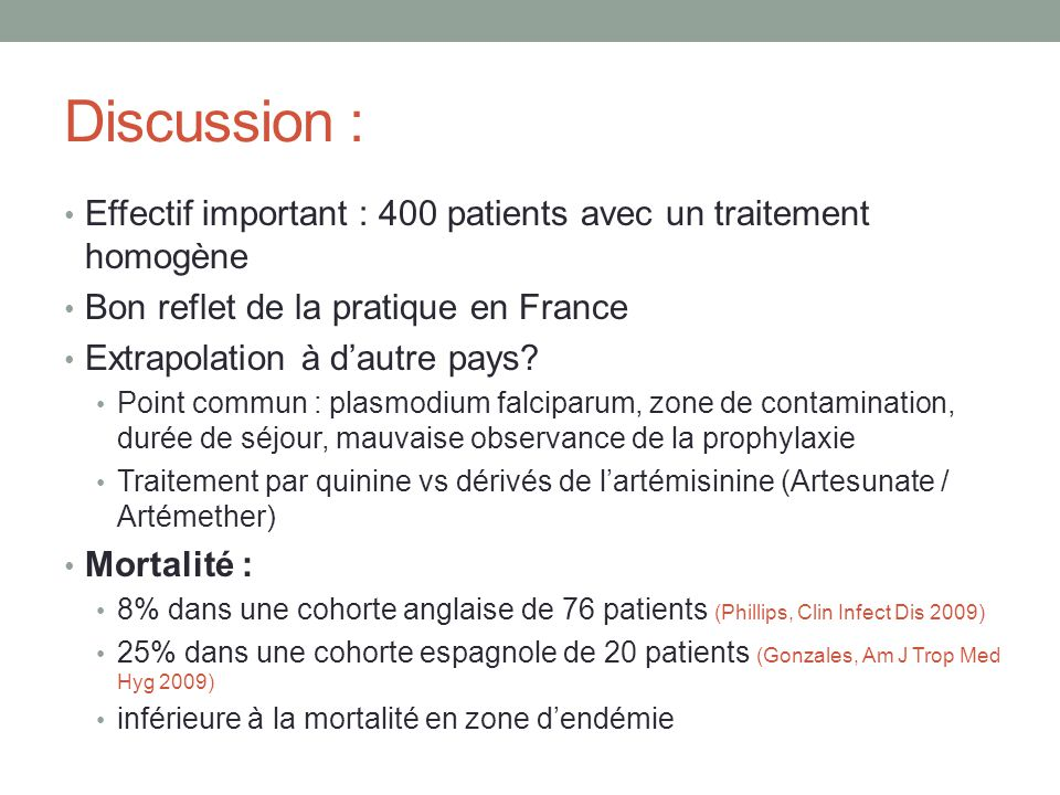 Discussion : Effectif important : 400 patients avec un traitement homogène. Bon reflet de la pratique en France.