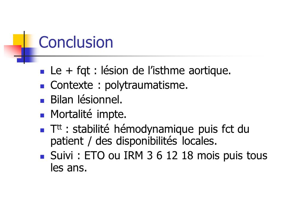 Conclusion Le + fqt : lésion de l'isthme aortique.