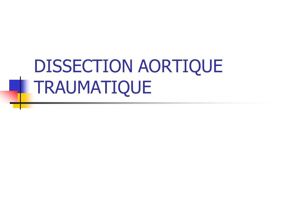 DISSECTION AORTIQUE TRAUMATIQUE