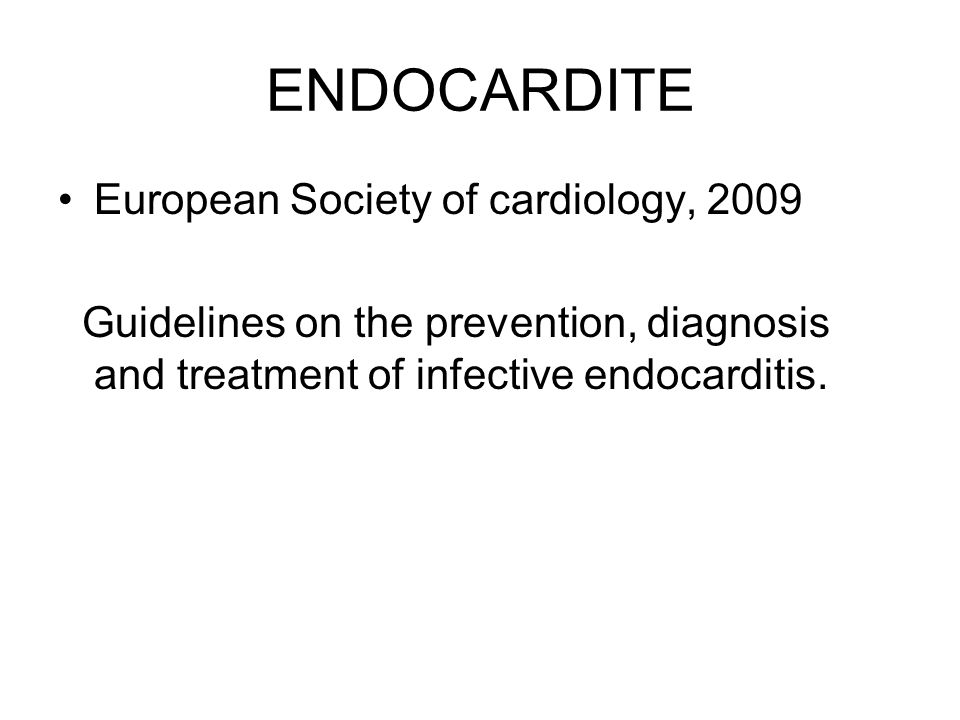 ENDOCARDITE European Society of cardiology, 2009