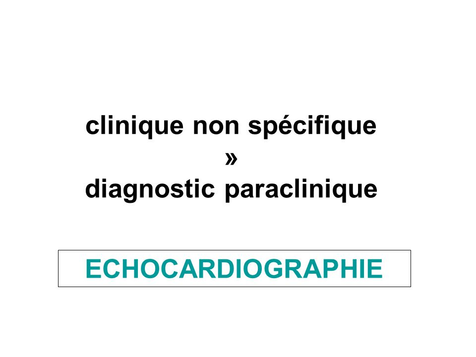 clinique non spécifique » diagnostic paraclinique