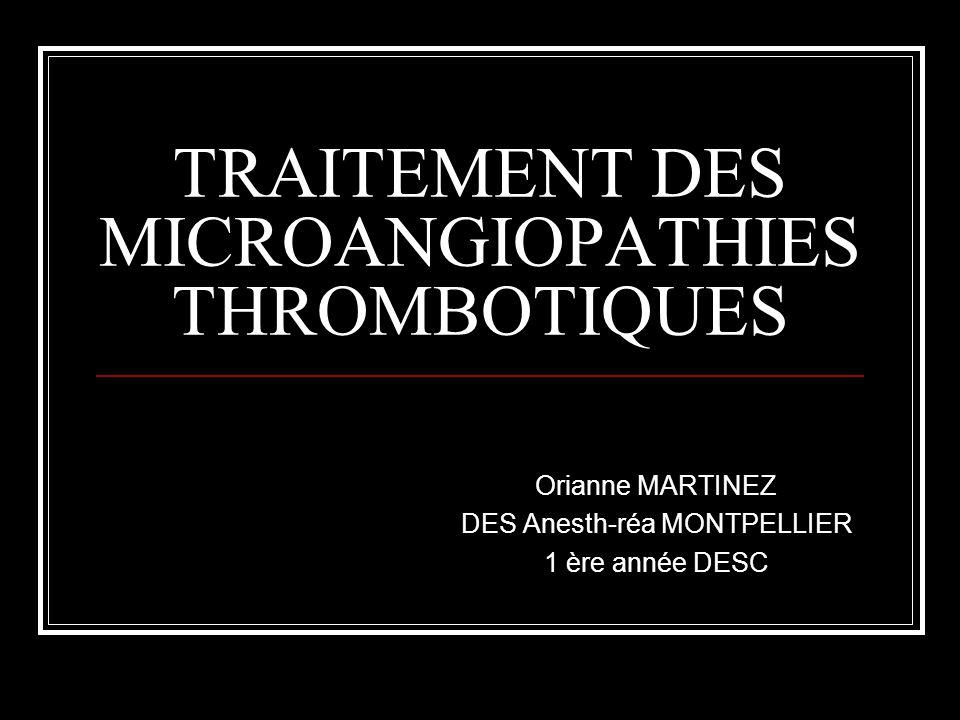 TRAITEMENT DES MICROANGIOPATHIES THROMBOTIQUES