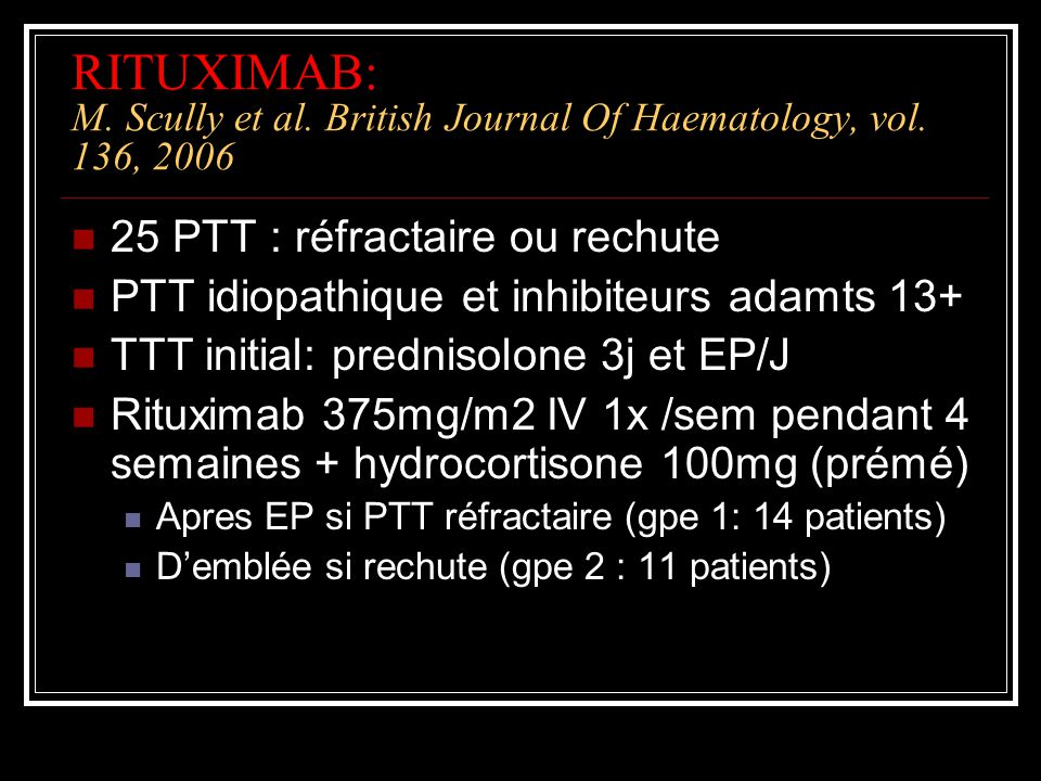 RITUXIMAB: M. Scully et al. British Journal Of Haematology, vol