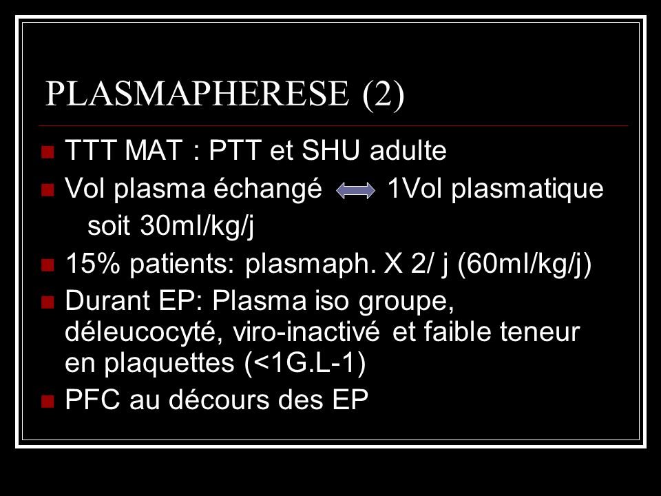 PLASMAPHERESE (2) TTT MAT : PTT et SHU adulte