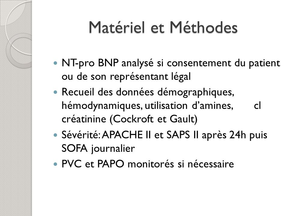 Matériel et Méthodes NT-pro BNP analysé si consentement du patient ou de son représentant légal.