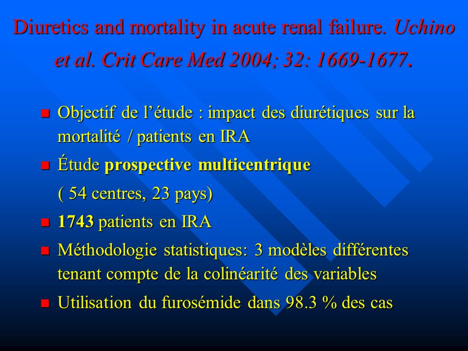 Diuretics and mortality in acute renal failure. Uchino et al