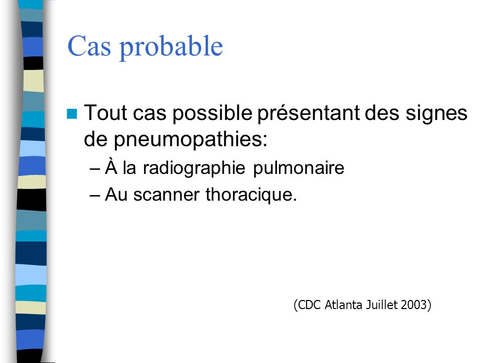 Cas probable Tout cas possible présentant des signes de pneumopathies: