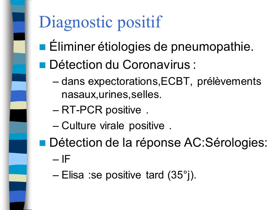 Diagnostic positif Éliminer étiologies de pneumopathie.