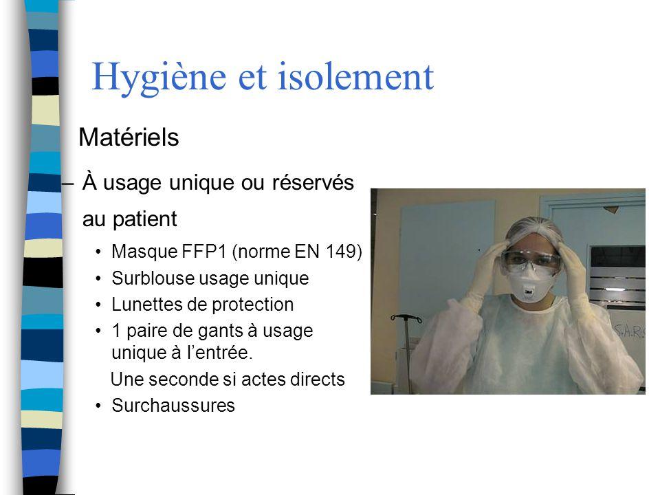Hygiène et isolement Matériels À usage unique ou réservés au patient