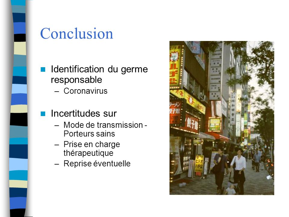 Conclusion Identification du germe responsable Incertitudes sur
