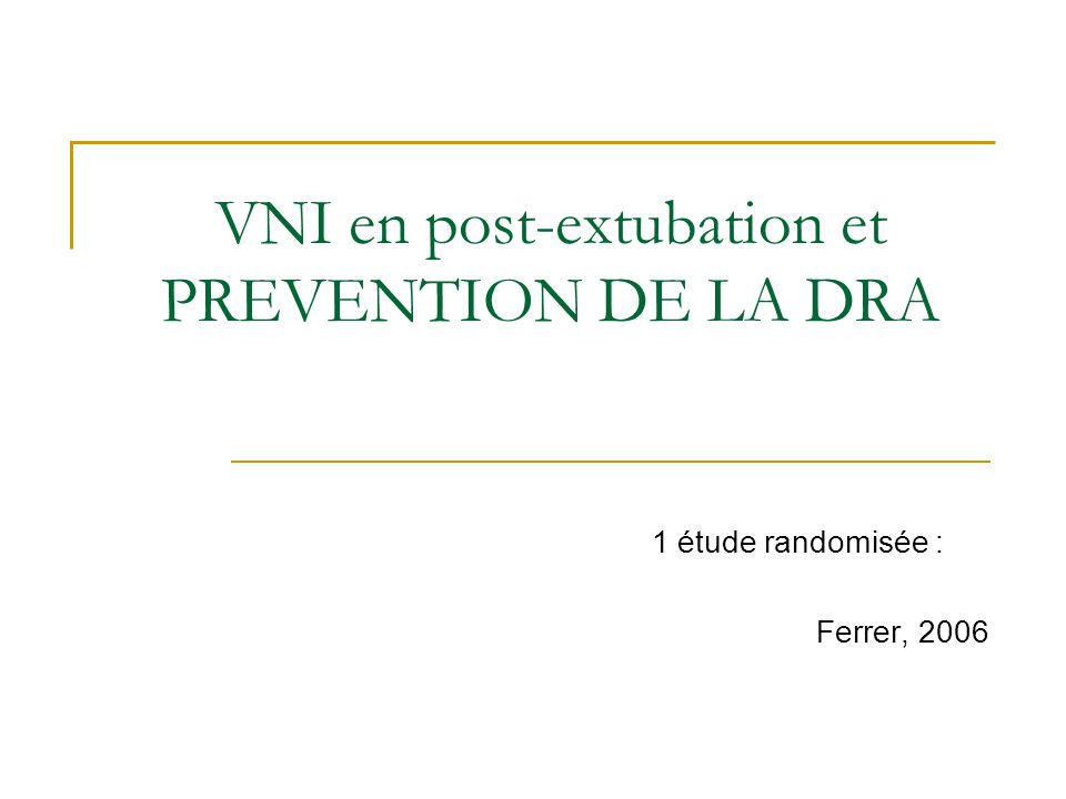 VNI en post-extubation et PREVENTION DE LA DRA