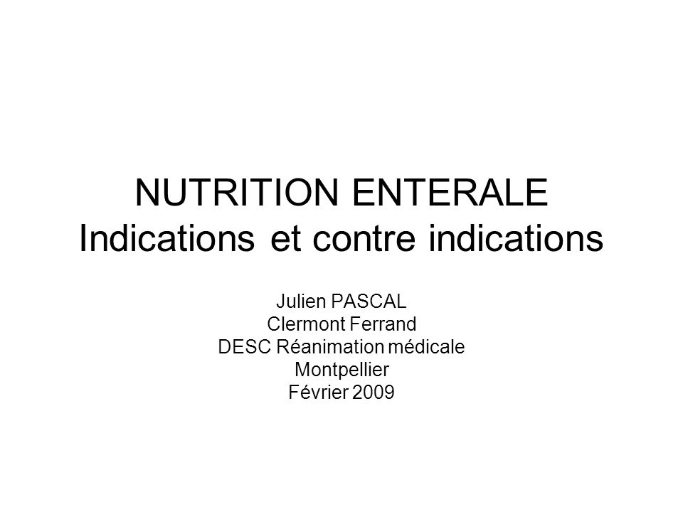 NUTRITION ENTERALE Indications et contre indications