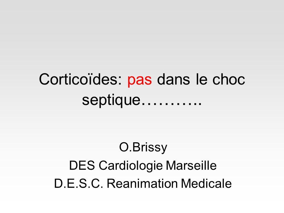 Corticoïdes: pas dans le choc septique………..