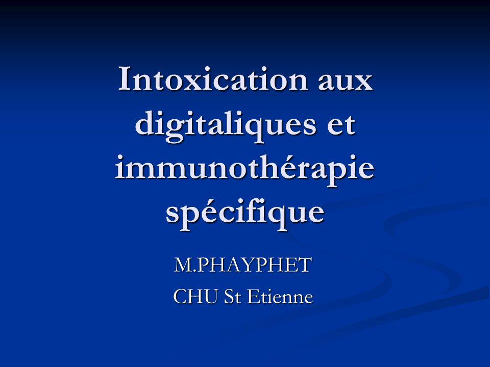 Intoxication aux digitaliques et immunothérapie spécifique