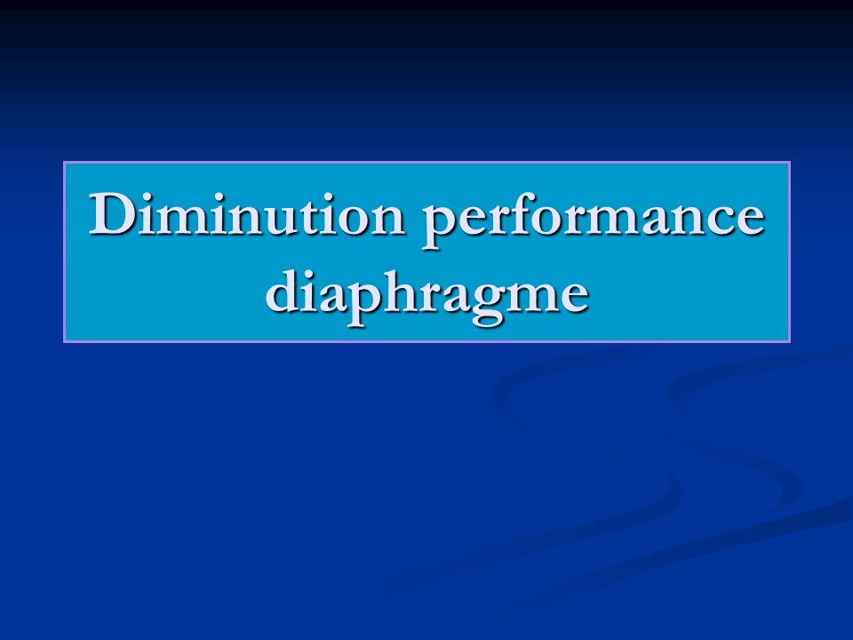 Diminution performance diaphragme