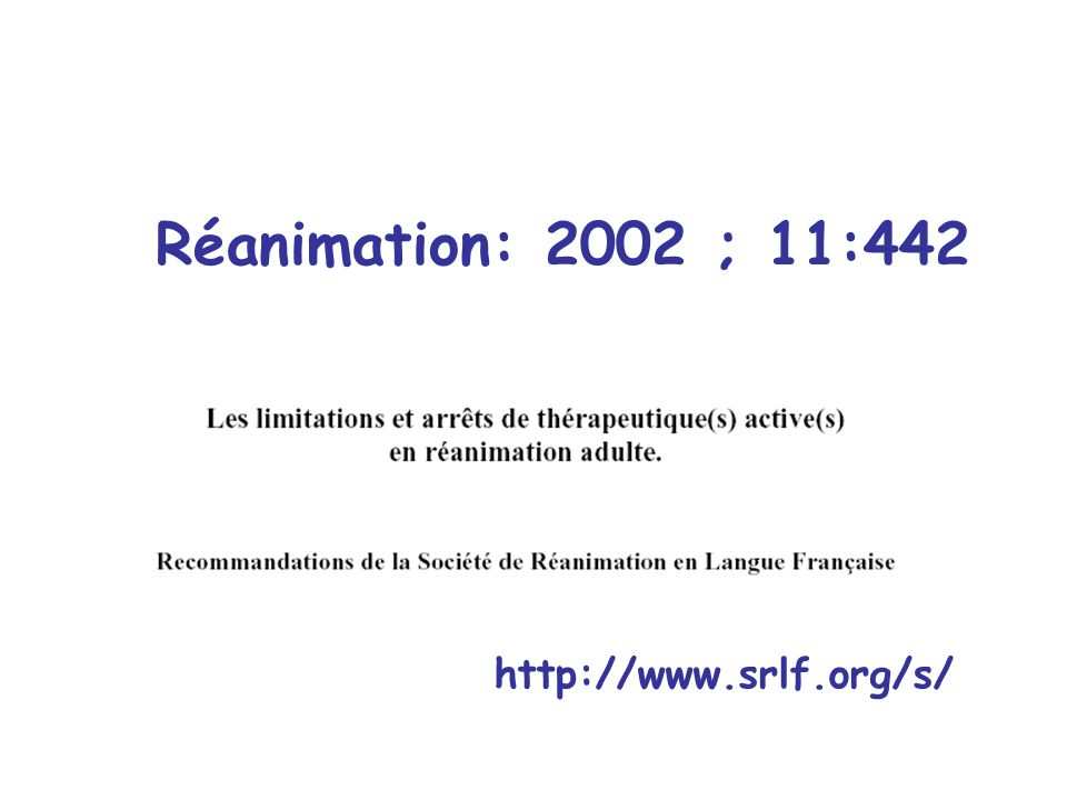 Réanimation: 2002 ; 11:442 http://www.srlf.org/s/