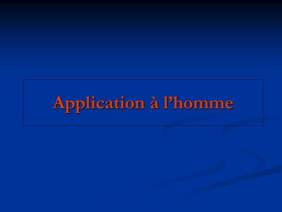Application à l'homme