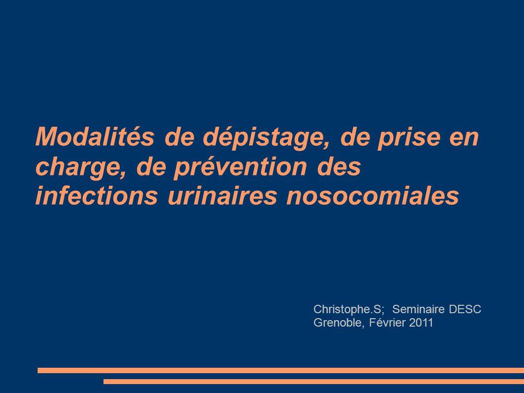 Modalités de dépistage, de prise en charge, de prévention des infections urinaires nosocomiales