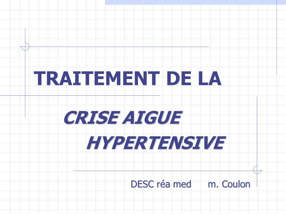 CRISE AIGUE HYPERTENSIVE DESC réa med m. Coulon