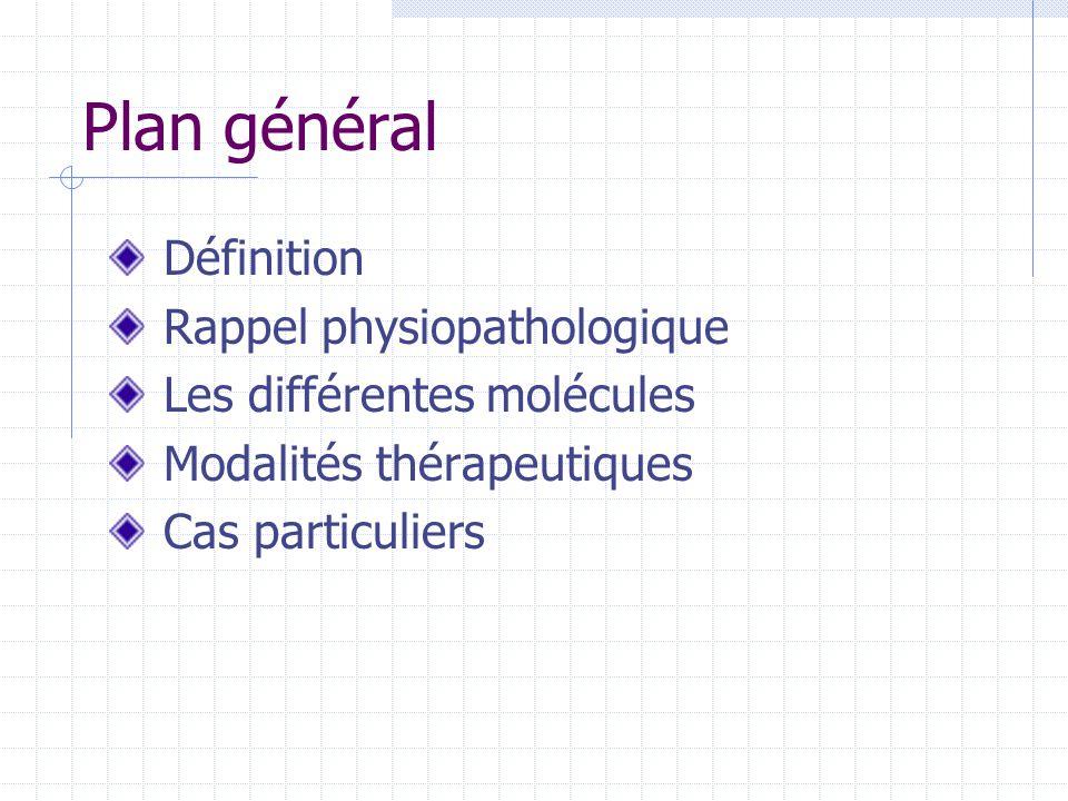 Plan général Définition Rappel physiopathologique