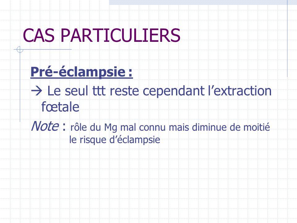 CAS PARTICULIERS Pré-éclampsie :