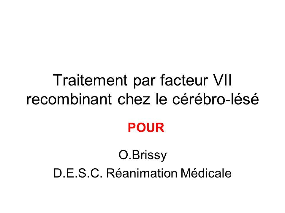 Traitement par facteur VII recombinant chez le cérébro-lésé