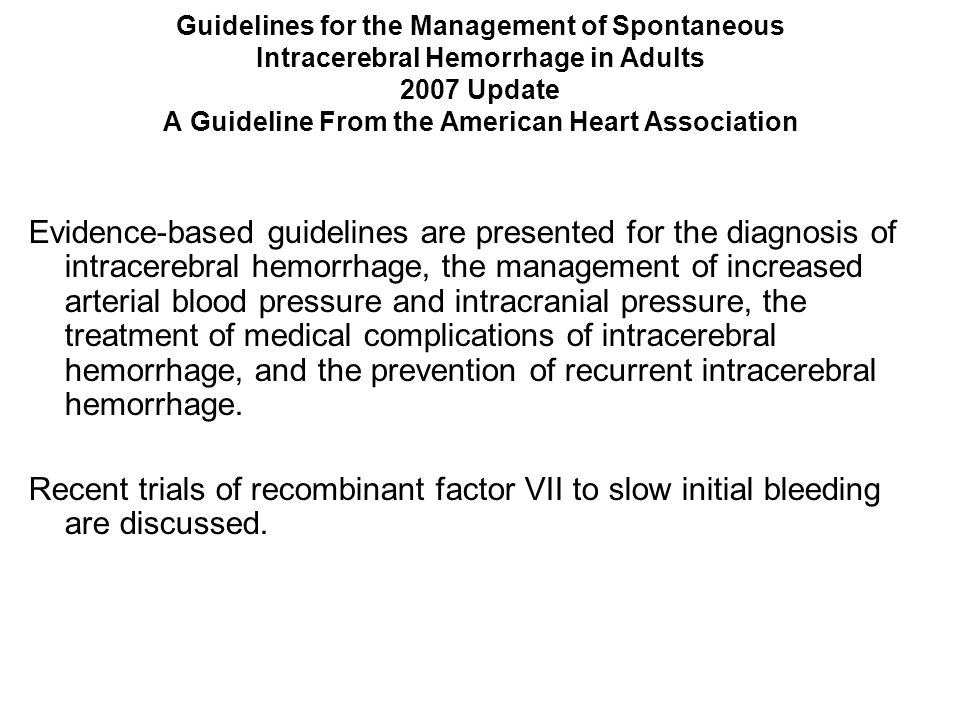 Guidelines for the Management of Spontaneous Intracerebral Hemorrhage in Adults 2007 Update A Guideline From the American Heart Association