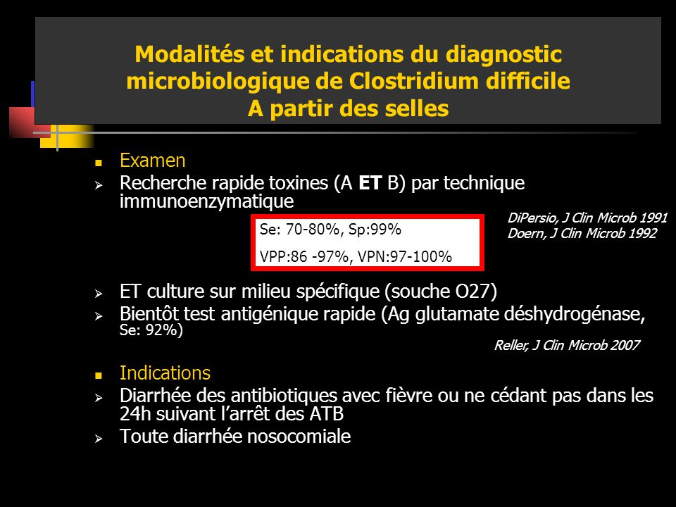 Modalités et indications du diagnostic microbiologique de Clostridium difficile A partir des selles