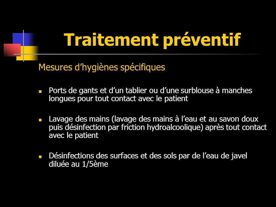 Traitement préventif Mesures d'hygiènes spécifiques
