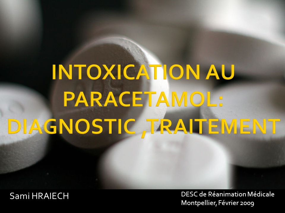 INTOXICATION AU PARACETAMOL: DIAGNOSTIC ,TRAITEMENT