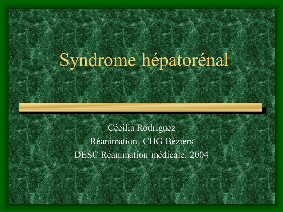 Syndrome hépatorénal Cécilia Rodriguez Réanimation, CHG Béziers