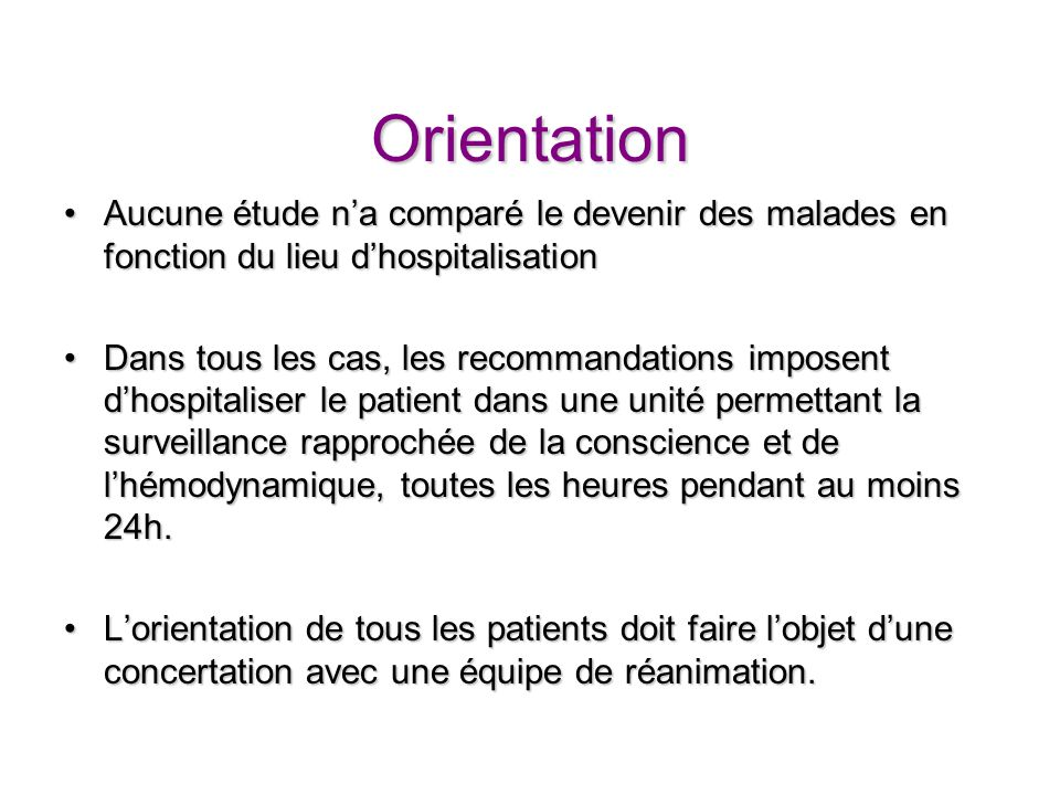 Orientation Aucune étude n'a comparé le devenir des malades en fonction du lieu d'hospitalisation.