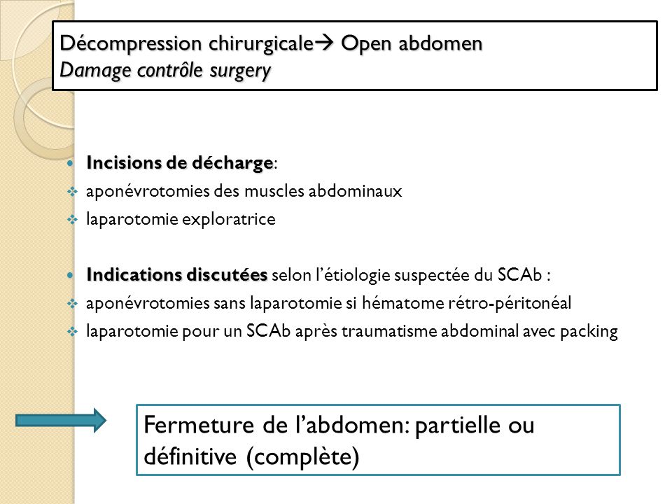 Décompression chirurgicale Open abdomen Damage contrôle surgery