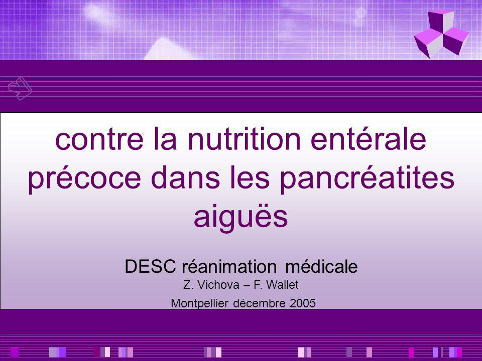 contre la nutrition entérale précoce dans les pancréatites aiguës