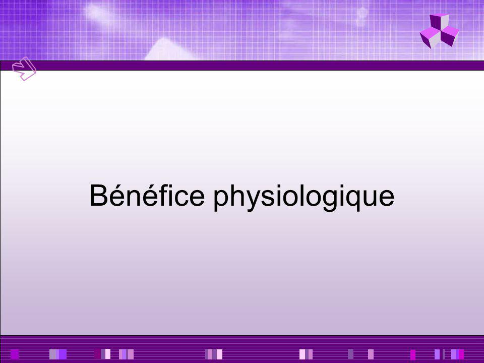 Bénéfice physiologique