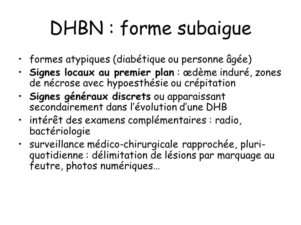 DHBN : forme subaigue formes atypiques (diabétique ou personne âgée)