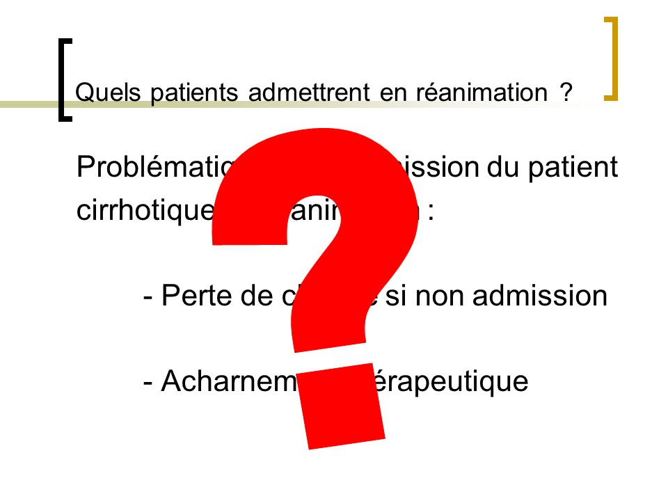 Quels patients admettrent en réanimation