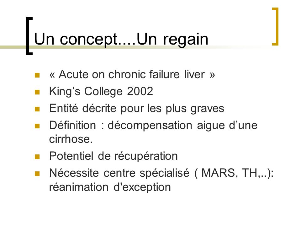 Un concept....Un regain « Acute on chronic failure liver »