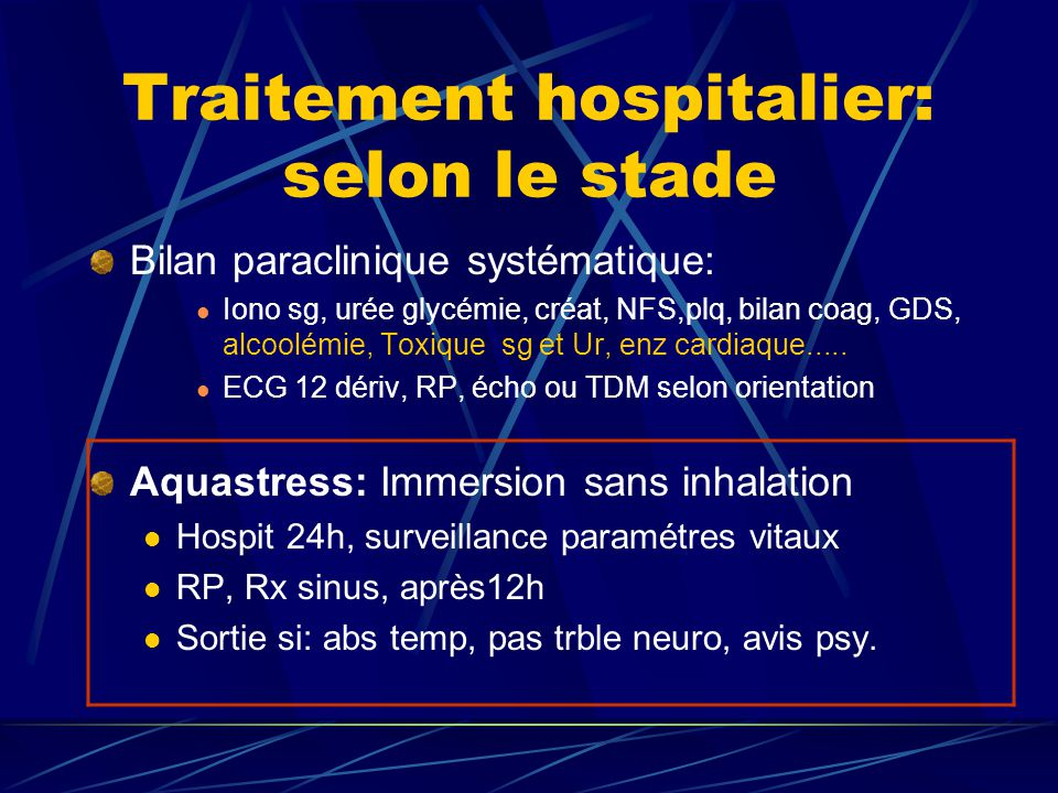 Traitement hospitalier: selon le stade