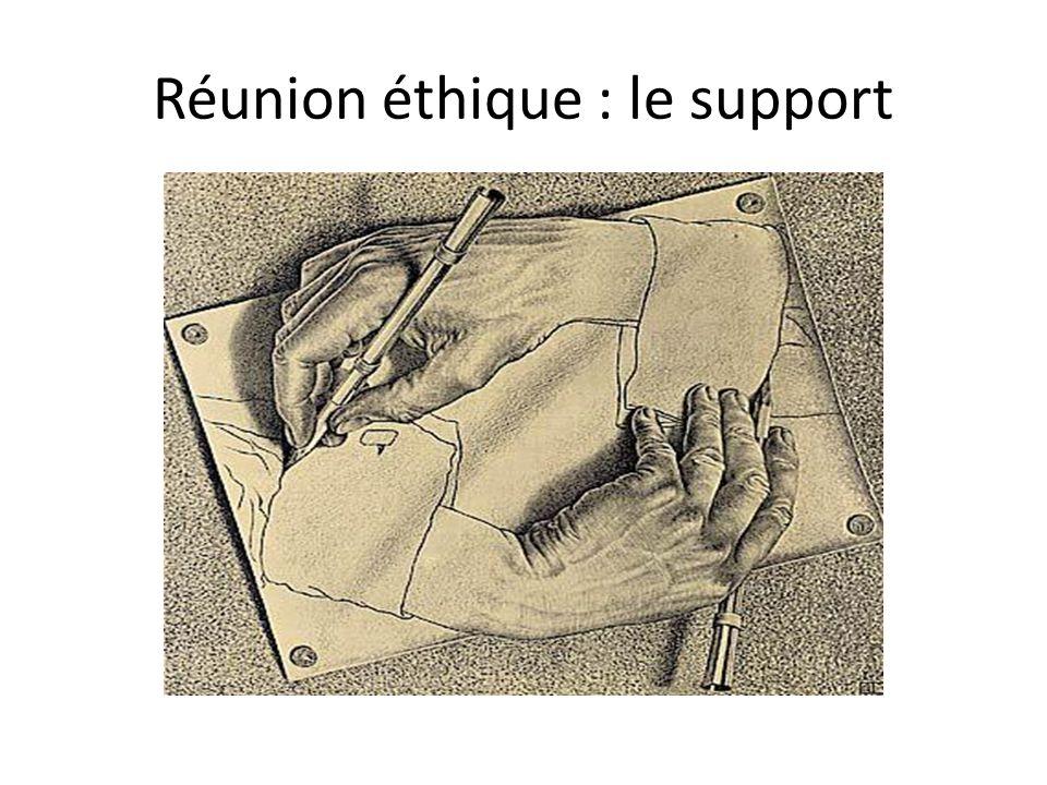 Réunion éthique : le support