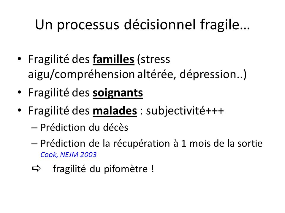 Un processus décisionnel fragile…
