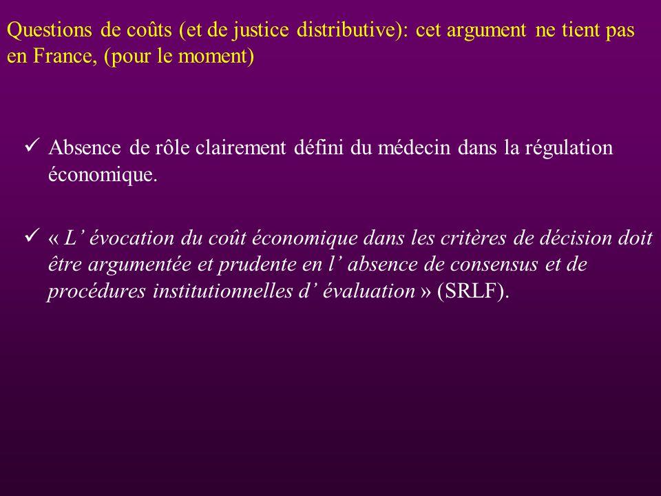 Questions de coûts (et de justice distributive): cet argument ne tient pas en France, (pour le moment)