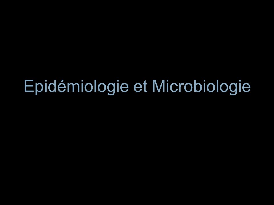 Epidémiologie et Microbiologie