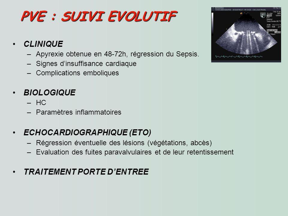 PVE : SUIVI EVOLUTIF CLINIQUE BIOLOGIQUE ECHOCARDIOGRAPHIQUE (ETO)