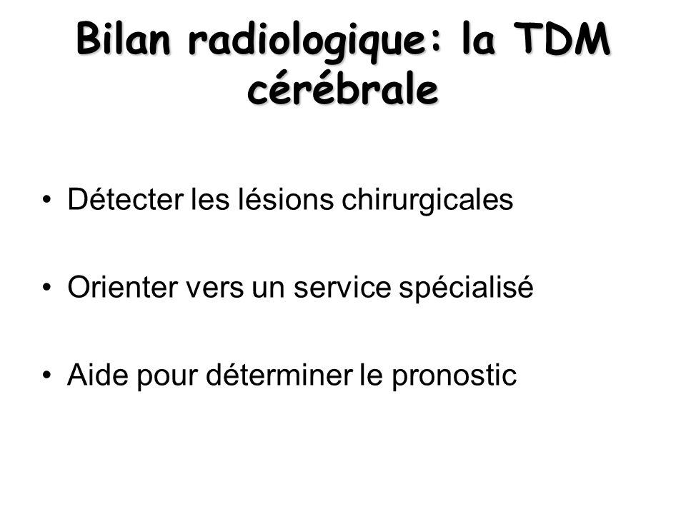 Bilan radiologique: la TDM cérébrale