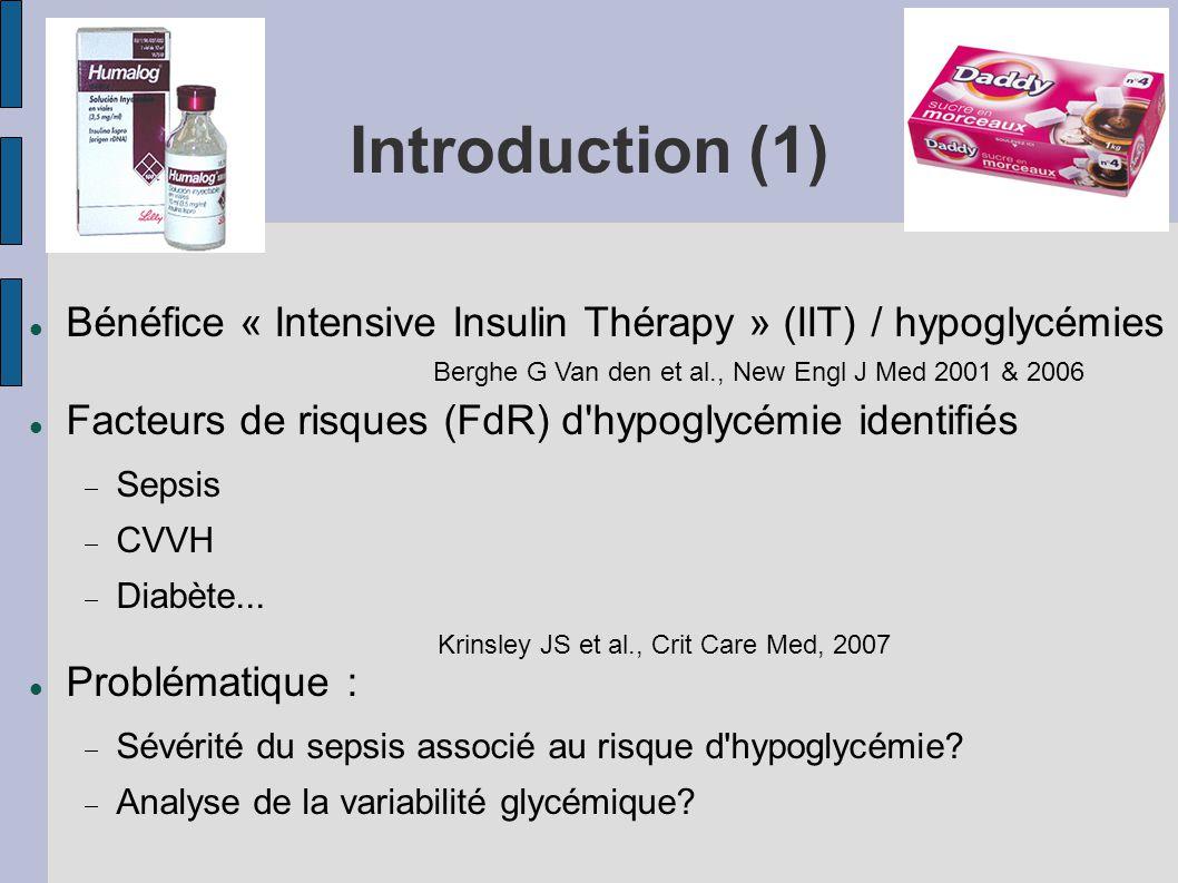 Introduction (1) Bénéfice « Intensive Insulin Thérapy » (IIT) / hypoglycémies. Facteurs de risques (FdR) d hypoglycémie identifiés.