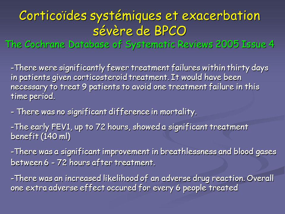 Corticoïdes systémiques et exacerbation sévère de BPCO The Cochrane Database of Systematic Reviews 2005 Issue 4