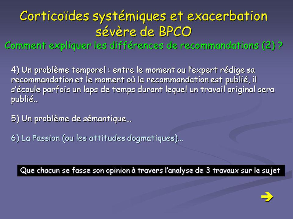 Corticoïdes systémiques et exacerbation sévère de BPCO Comment expliquer les différences de recommandations (2)